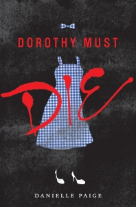 DorothyMustDie_CoverOnly1.indd