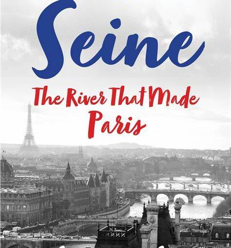 River of Life: THE SEINE by ElaineSciolino