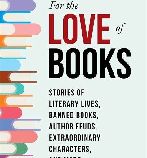 The Bookworm's Bible: FOR THE LOVE OF BOOKS by GrahamTarrant